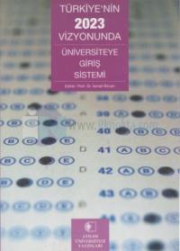 Türkiye'nin 2023 Vizyonunda Üniversiteye Giriş Sistemi