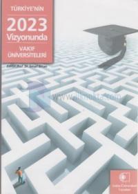 Türkiye'nin 2023 Vizyonunda Vakıf Üniversiteleri
