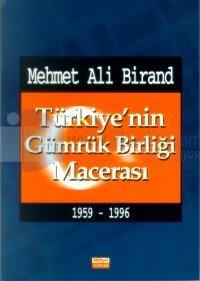 Türkiye'nin Gümrük Birliği Macerası 1959 - 1996