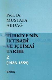Türkiye'nin İktisadi ve İçtimai Tarihi Cilt: 21453-1559