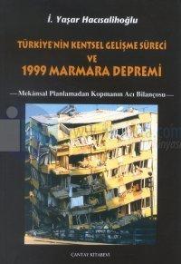 Türkiye'nin Kentsel Gelişme Süreci ve  1999 Marmara Depremi Mekansal Planlamadan Kopmanın Acı Bilançosu