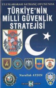 Türkiye'nin Milli Güvenlik Stratejisi %10 indirimli Nurullah Aydın