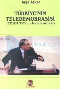 Türkiye'nin TeledemokrasisiTBMM TV'nin İncelenmesi