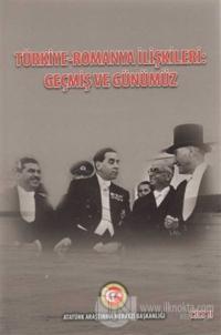 Türkiye - Romanya İlişkileri: Geçmiş ve Günümüz Cilt: 2