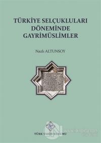 Türkiye Selçuklu Döneminde Gayrimüslimler Nazlı Altunsoy