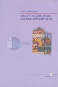 Türkiye Selçukluları Üzerine Araştırmalar