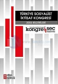 Türkiye Sosyalist İktisat Kongresi-2005 Bildirileri