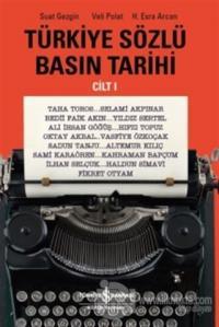 Türkiye Sözlü Basın Tarihi Cilt 1