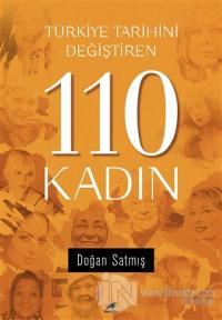 Türkiye Tarihini Değiştiren 110 Kadın