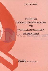Türkiye Tekelci Kapitalizmi ve Yapısal Bunalımın Nedenleri