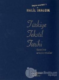 Türkiye Tekstil Tarihi Üzerine Araştırmalar (Ciltli) %23 indirimli Hal