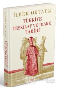Türkiye Teşkilat ve İdare Tarihi (Ciltli) İlber Ortaylı
