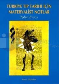 Türkiye Tıp Tarihi İçin Materyalist Notlar