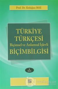 Türkiye Türkçesi Biçimsel ve Anlamsal İşlevli Biçim Bilgisi