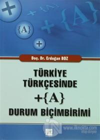 Türkiye Türkçesinde + (A) Durum Biçimbirimi