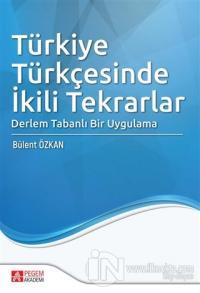 Türkiye Türkçesinde İkili Tekrarlar Bülent Özkan