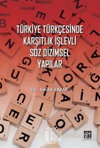 Türkiye Türkçesinde Karşıtlık İşlevli Söz Dizimsel Yapılar Şerife Saza