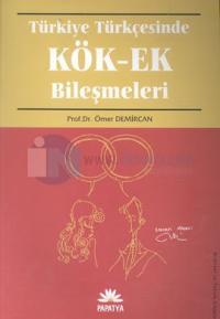 Türkiye Türkçesinde Kök-Ek Bileşmeleri