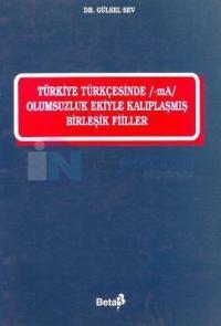 Türkiye Türkçesinde -mA Olumsuzluk Ekiyle Kalıplaşmış Birleşik Fiiller