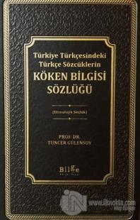 Türkiye Türkçesindeki Türkçe Sözcüklerin Köken Bilgisi Sözlüğü (Ciltli)