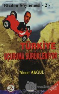 Türkiye Uçuruma Sürükleniyor