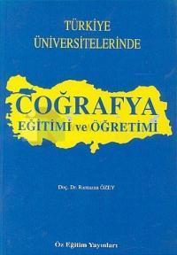 Türkiye Üniversitelerinde Coğrafya Eğitimi ve Öğretimi