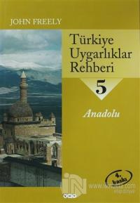 Türkiye Uygarlıklar Rehberi 5 Anadolu