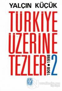 Türkiye Üzerine Tezler 1908-1998 2. Kitap