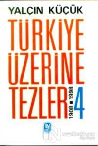 Türkiye Üzerine Tezler 1908-1998 4. Kitap