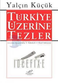 Türkiye Üzerine Tezler (5 Cilt Birarada)