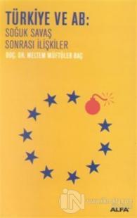 Türkiye ve AB: Soğuk Savaş Sonrası İlişkiler