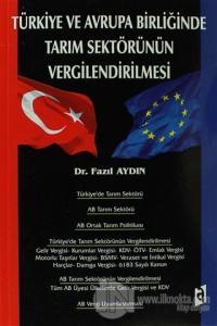 Türkiye ve Avrupa Birliğinde  Tarım Sektörünün Vergilendirilmesi
