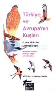 Türkiye ve Avrupa'nın Kuşları Kuzey Afrika ve Ortadoğu Dahil