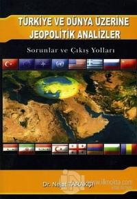 Türkiye ve Dünya Üzerine Jeopolitik Analizler