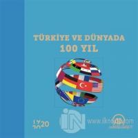 Türkiye ve Dünyada 100 Yıl (Ciltli)