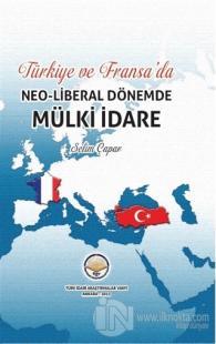 Türkiye ve Fransa'da Neoliberal Dönemde Mülki İdare