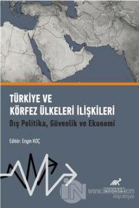 Türkiye ve Körfez Ülkeleri İlişkileri