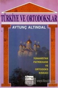Türkiye ve Ortodokslar Yunanistan, Patrikhane ve Ortodoks Kıskacı