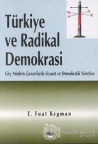 Türkiye ve Radikal Demokrasi E. Fuat Keyman