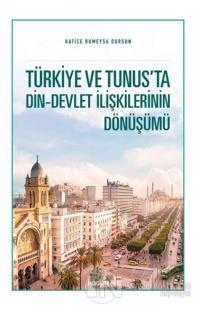 Türkiye ve Tunus'ta Din - Devlet İlişkilerinin Dönüşümü