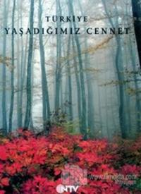 Türkiye Yaşadığımız Cennet (Ciltli) %15 indirimli Kolektif
