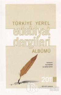 Türkiye Yerel Edebiyat Dergileri Albümü