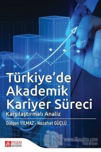 Türkiye'de Akademik Kariyer Süreci Gülşen Yılmaz