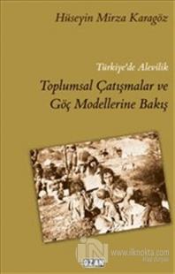 Türkiye'de Alevilik Toplumsal Çatışmalar ve Göç Modellerine Bakış