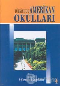 Türkiye'de Amerikan Okulları (Ciltli)