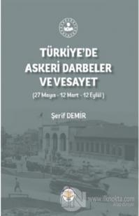 Türkiye'de Askeri Darbeler Ve Vesayet