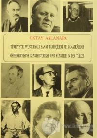 Türkiye'de Avusturyalı Sanat Tarihçileri ve Sanatkarlar Oktay Aslanapa