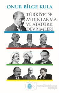 Türkiye'de Aydınlanma ve Atatürk Devrimleri Onur Bilge Kula