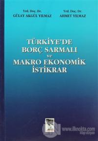 Türkiye'de Borç Sarmalı ve Makro Ekonomik İstikrar