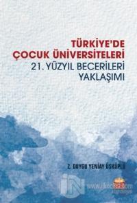 Türkiye'de Çocuk Üniversiteleri 21. Yüzyıl Becerileri Yaklaşımı